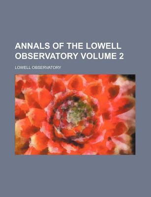 Annals of the Lowell Observatory Volume 2