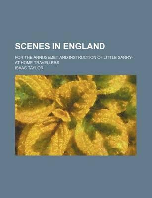 Scenes in England; For the Annusemet and Instruction of Little Sarry-At-Home Travellers