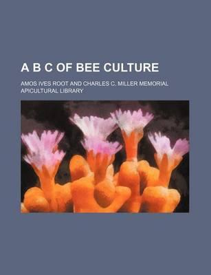 A B C of Bee Culture