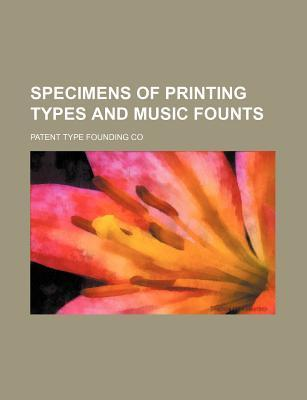 Specimens of Printing Types and Music Founts