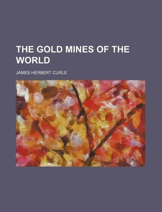 The Gold Mines of the World