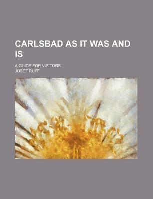 Carlsbad as It Was and Is; A Guide for Visitors