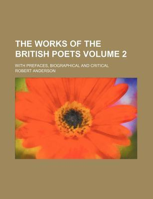The Works of the British Poets; With Prefaces, Biographical and Critical Volume 2