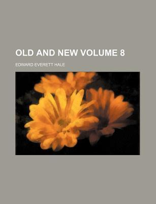 Old and New Volume 8