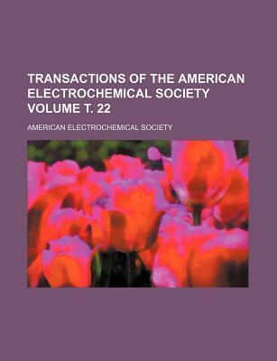 Transactions of the American Electrochemical Society Volume . 22