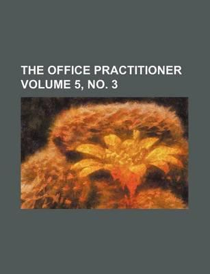 The Office Practitioner Volume 5, No. 3