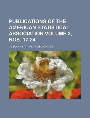 Publications of the American Statistical Association Volume 3, Nos. 17-24