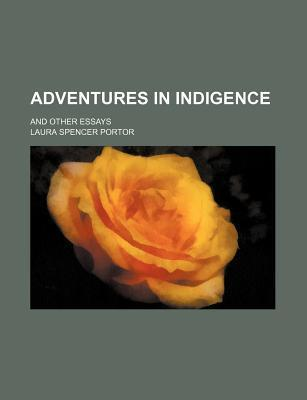 Adventures in Indigence; And Other Essays
