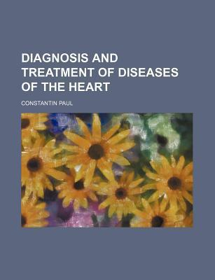 Diagnosis and Treatment of Diseases of the Heart