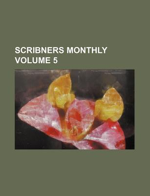 Scribners Monthly Volume 5