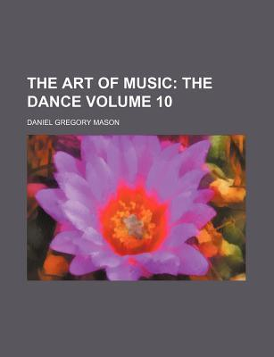 The Art of Music; The Dance Volume 10