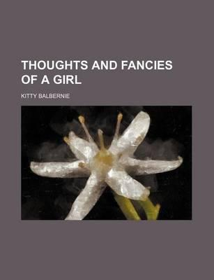 Thoughts and Fancies of a Girl