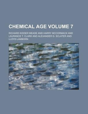 Chemical Age Volume 7