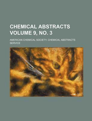 Chemical Abstracts Volume 9, No. 3