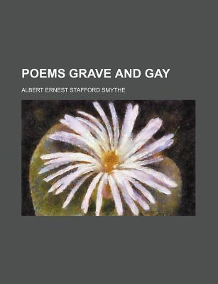 Poems Grave and Gay
