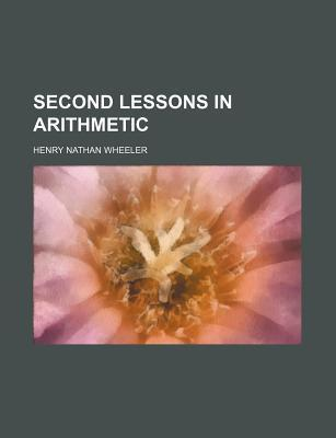Second Lessons in Arithmetic