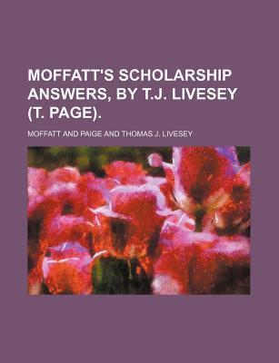 Moffatt's Scholarship Answers, by T.J. Livesey (T. Page)