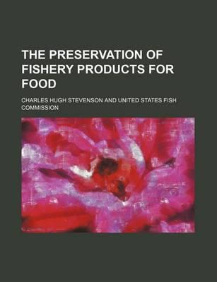 The Preservation of Fishery Products for Food