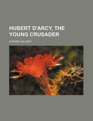 Hubert D'Arcy, the Young Crusader