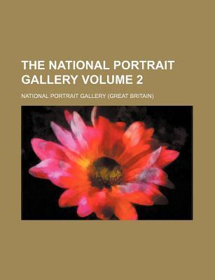The National Portrait Gallery Volume 2