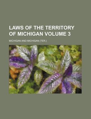 Laws of the Territory of Michigan Volume 3