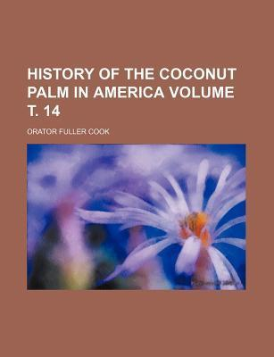 History of the Coconut Palm in America Volume . 14