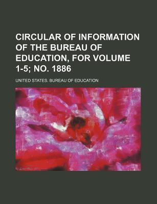 Circular of Information of the Bureau of Education, for Volume 1-5; No. 1886