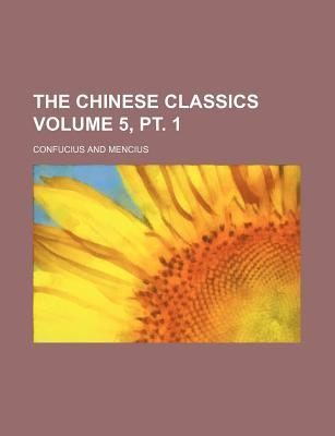 The Chinese Classics Volume 5, PT. 1