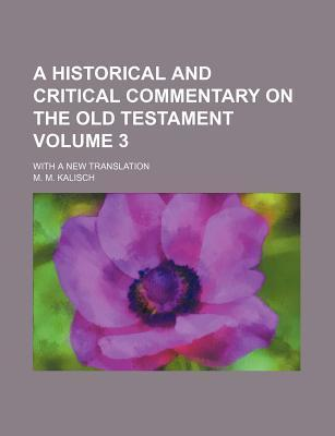 A Historical and Critical Commentary on the Old Testament; With a New Translation Volume 3