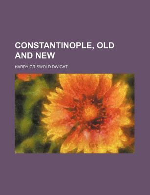 Constantinople, Old and New