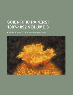 Scientific Papers; 1887-1892 Volume 3