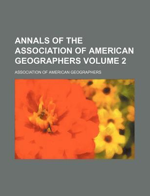 Annals of the Association of American Geographers Volume 2