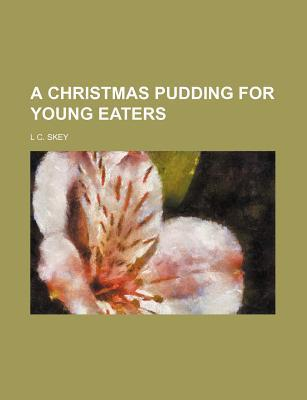A Christmas Pudding for Young Eaters