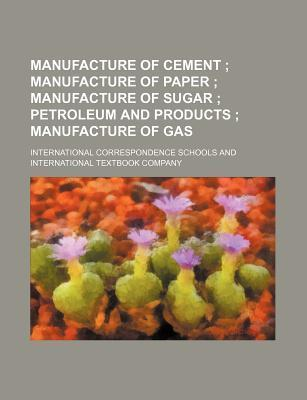 Manufacture of Cement; Manufacture of Paper Manufacture of Sugar Petroleum and Products Manufacture of Gas