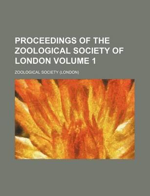 Proceedings of the Zoological Society of London Volume 1