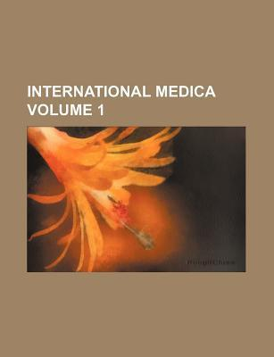 International Medica Volume 1