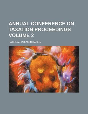Annual Conference on Taxation Proceedings Volume 2