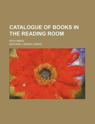 Catalogue of Books in the Reading Room; With Index