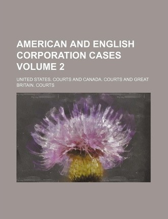 American and English Corporation Cases Volume 2