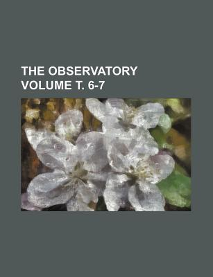 The Observatory Volume . 6-7