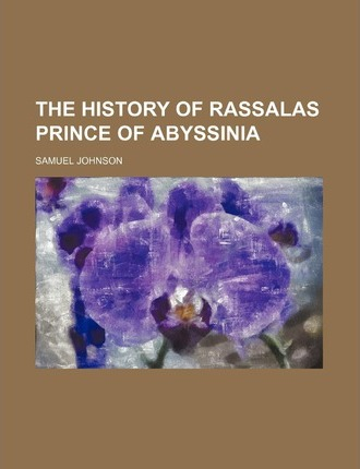 The History of Rassalas Prince of Abyssinia