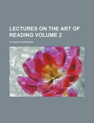 Lectures on the Art of Reading Volume 2