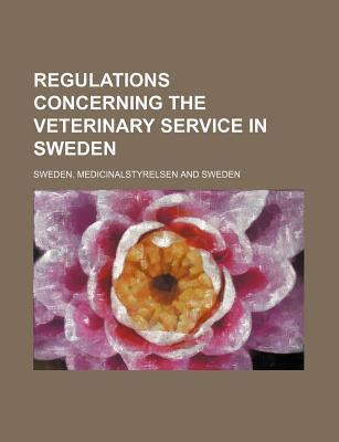 Regulations Concerning the Veterinary Service in Sweden