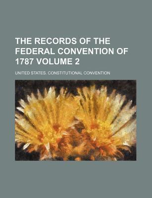 The Records of the Federal Convention of 1787 Volume 2