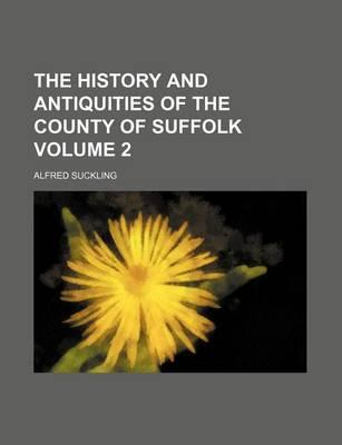 The History and Antiquities of the County of Suffolk Volume 2