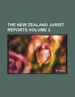 The New Zealand Jurist Reports Volume 3