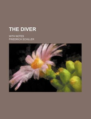 The Diver; With Notes
