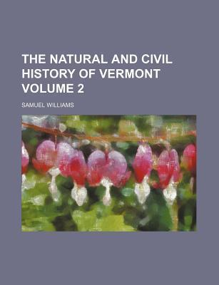 The Natural and Civil History of Vermont Volume 2