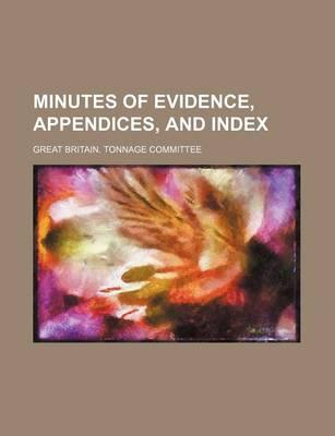 Minutes of Evidence, Appendices, and Index