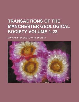 Transactions of the Manchester Geological Society Volume 1-28